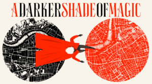 Read more about the article [Book Highlight] A Darker Shade of Magic