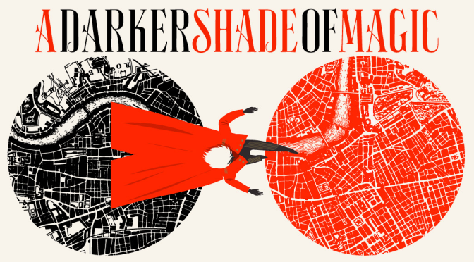 [Book Highlight] A Darker Shade of Magic